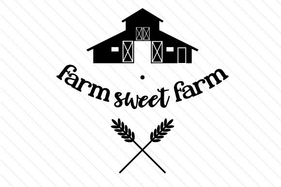 Farm sweet farm SVG Cut file by Creative Fabrica Crafts