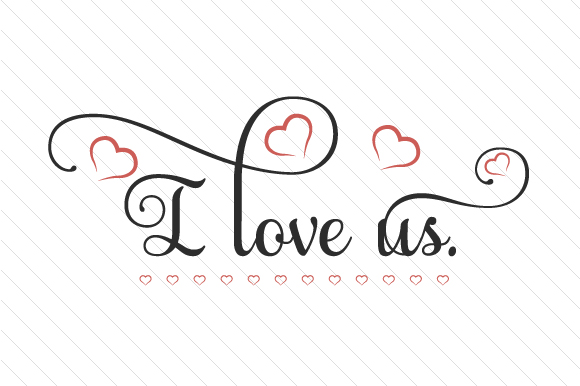 Download I Love Us (SVG Cut file) by Creative Fabrica Crafts ...