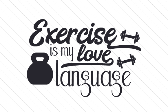 Exercise is my love language SVG Cut file by Creative