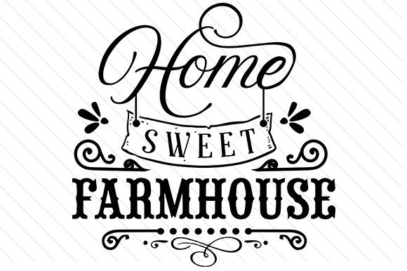 Home sweet Farmhouse SVG Cut file by Creative Fabrica