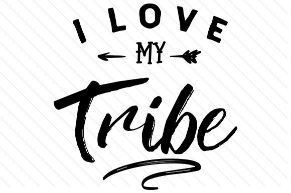 Download I Love My Tribe (SVG Cut file) by Creative Fabrica Crafts ...