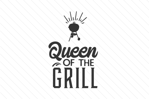 Queen Of The Grill Svg Cut File By Creative Fabrica Crafts Creative Fabrica