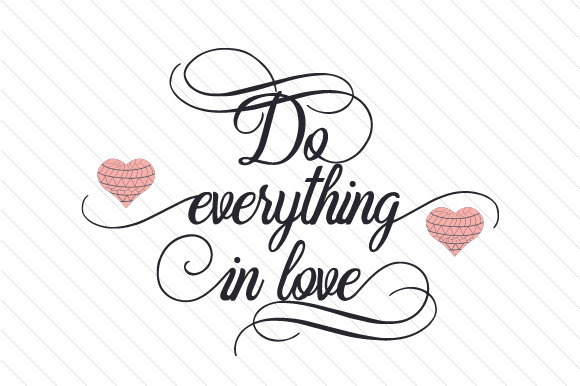 Download Do everything in love SVG Cut file by Creative Fabrica ...