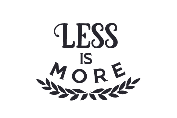 Less is more SVG Cut file by Creative Fabrica Crafts