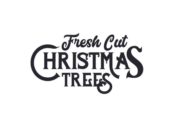 Fresh Cut Christmas Trees SVG Cut file by Creative Fabrica