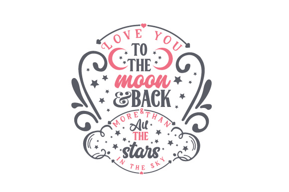 Download Love you to the moon & back & more than all the stars in ...