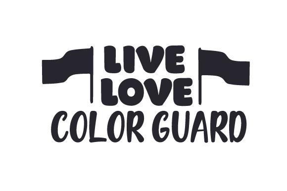 Download Live, love, color guard SVG Cut file by Creative Fabrica ...