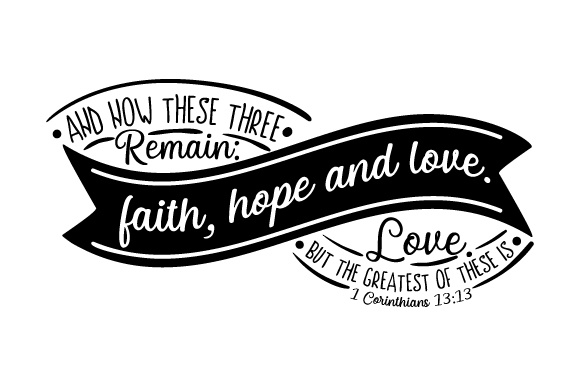 Download And now these three remain: faith, hope and love. SVG Cut ...