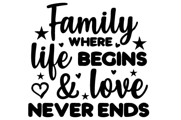Download Family - Where Life Begins & Love Never Ends (SVG Cut file ...