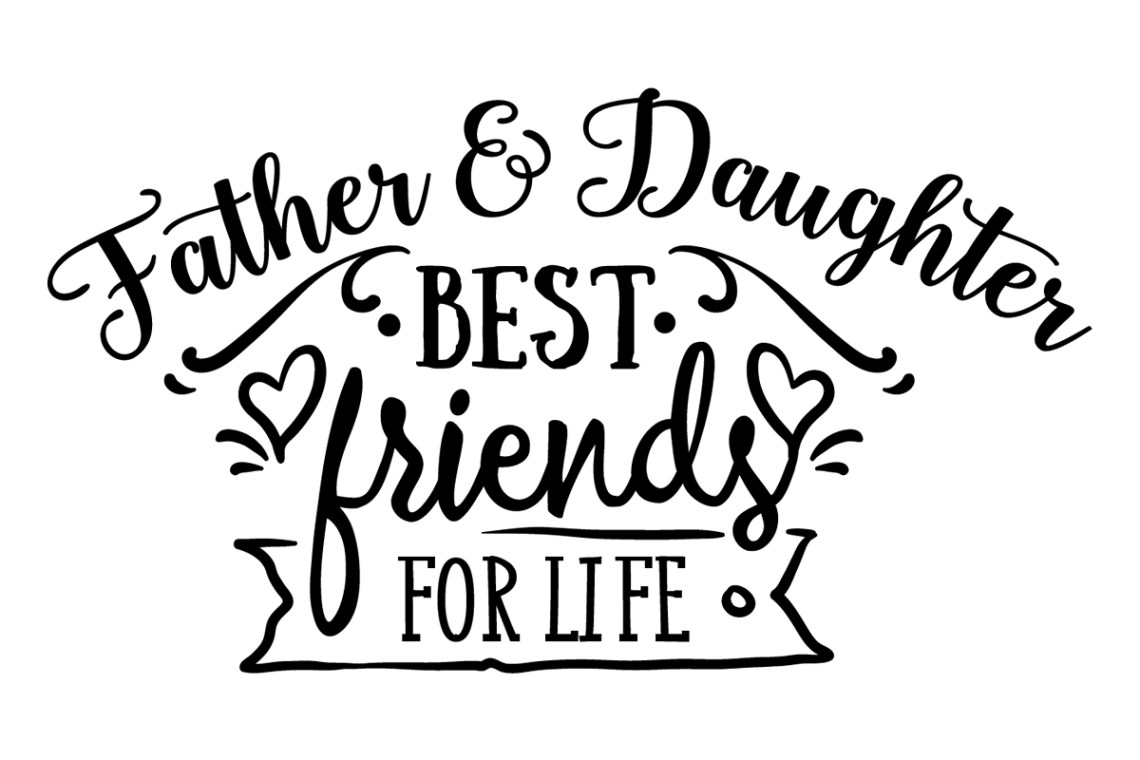 Download Father & Daughter - Best Friends for Life (SVG Cut file ...