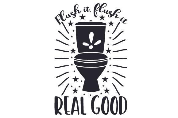 Flush it, flush it real good SVG Cut file by Creative