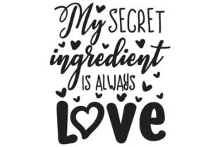 Download 39+ The Secret Ingredient Is Always Love Svg Free ...