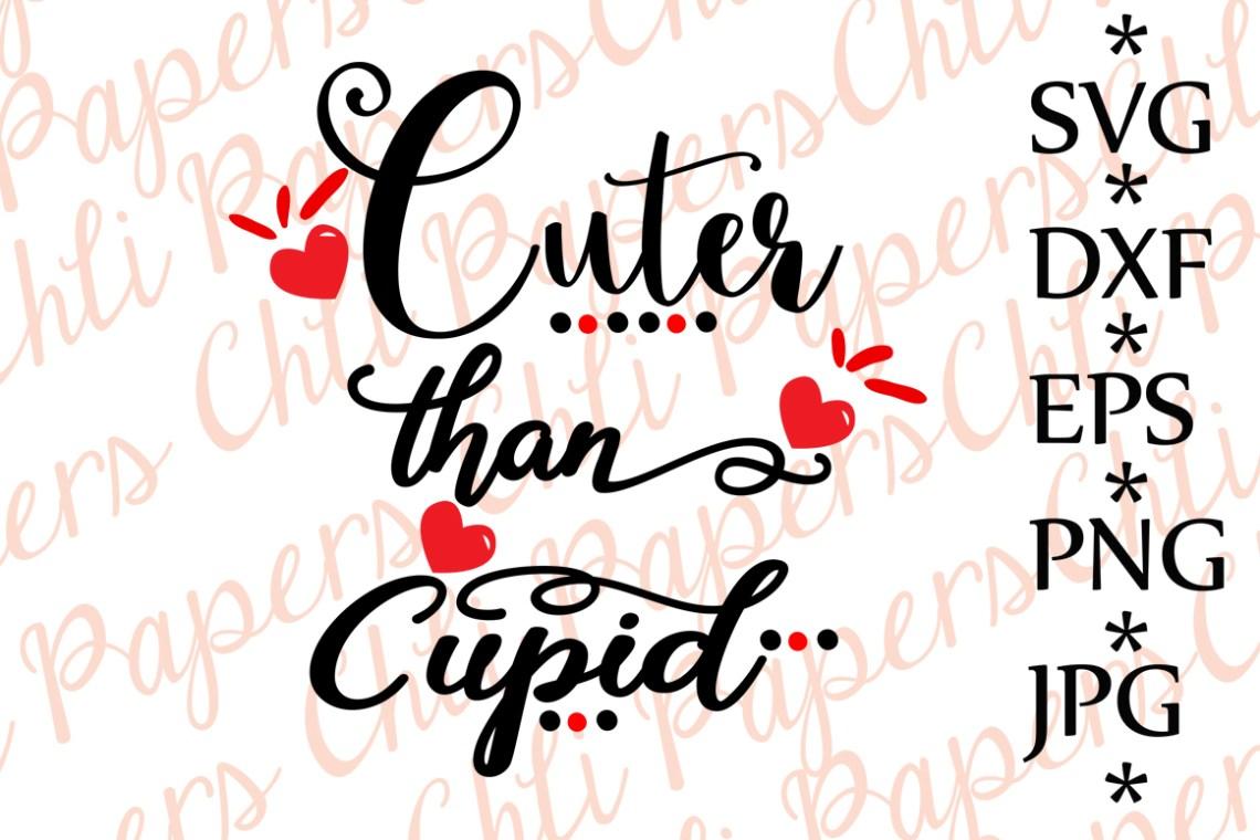 Download Cuter than Cupid Svg, Baby Valentine's Svg, Cupid Svg ...
