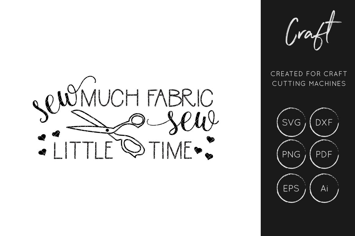 Sew Much Fabric Sew Little Time SVG Graphic by illuztrate