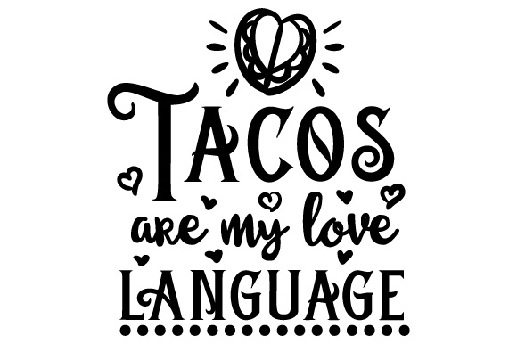 Download Tacos Are My Love Language (SVG Cut file) by Creative ...