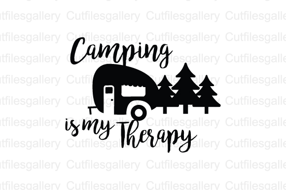 Camping is my Therapy Graphic by cutfilesgallery