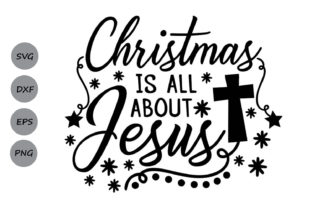Christmas is All About Jesus Svg. (Graphic) by