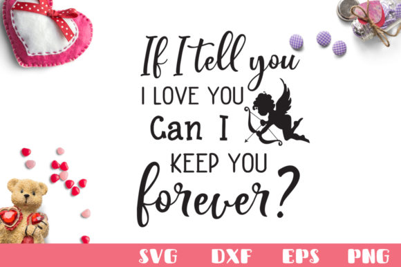 Download If I Tell You That I Love You SVG Cut File (Graphic) by ...