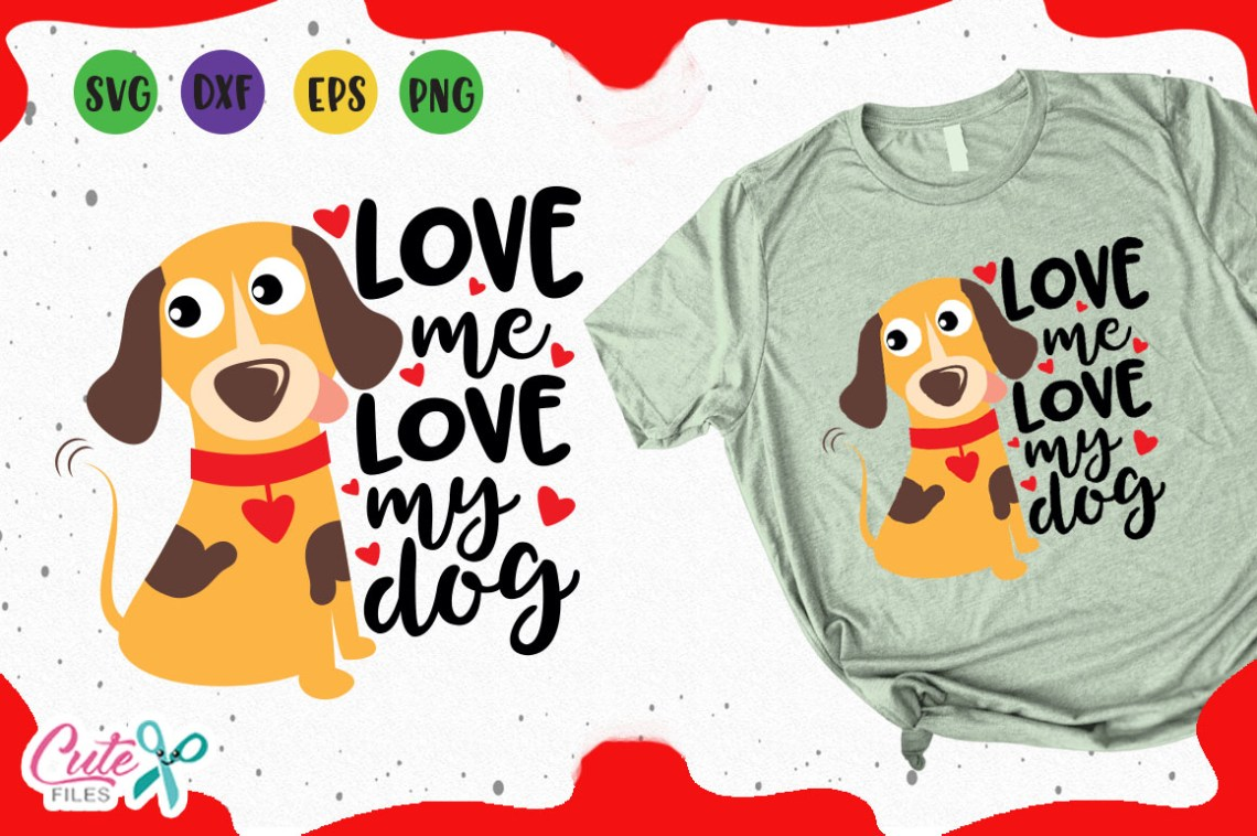 Download Love Me Love My Dog Svg (Graphic) by Cute files · Creative ...