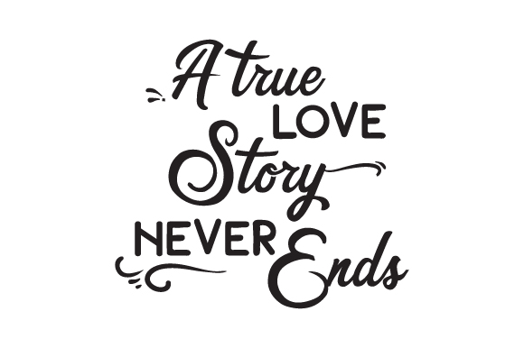 Download A true love story never ends SVG Cut file by Creative ...