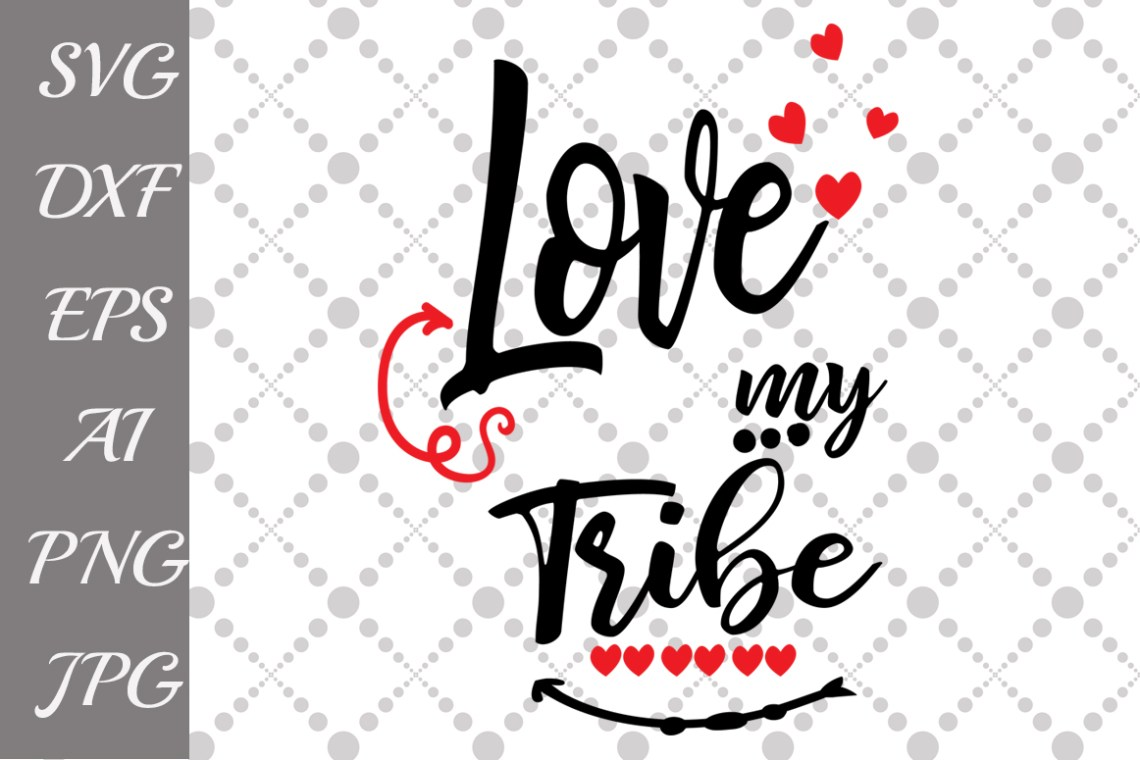 Download Love my Tribe Svg Graphic by prettydesignstudio - Creative ...