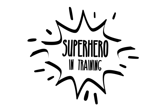 Superhero in training. SVG Cut file by Creative Fabrica
