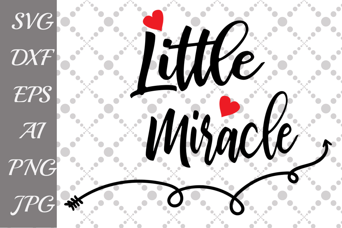 Little Miracle Svg Love Svg Graphic by prettydesignstudio