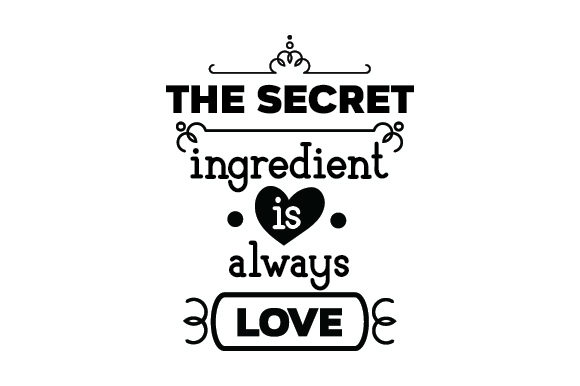 Download The Secret Ingredient is Always Love (SVG Cut file) by ...
