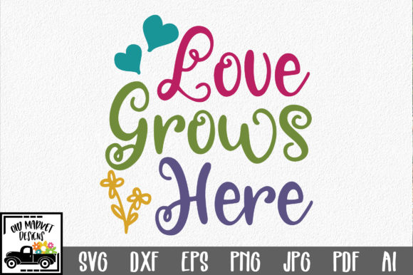 Download Love Grows Here SVG Cut File Spring SVG (Graphic) by ...