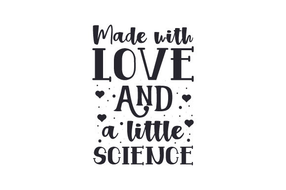 Download Made with Love and a Little Science (SVG Cut file) by ...