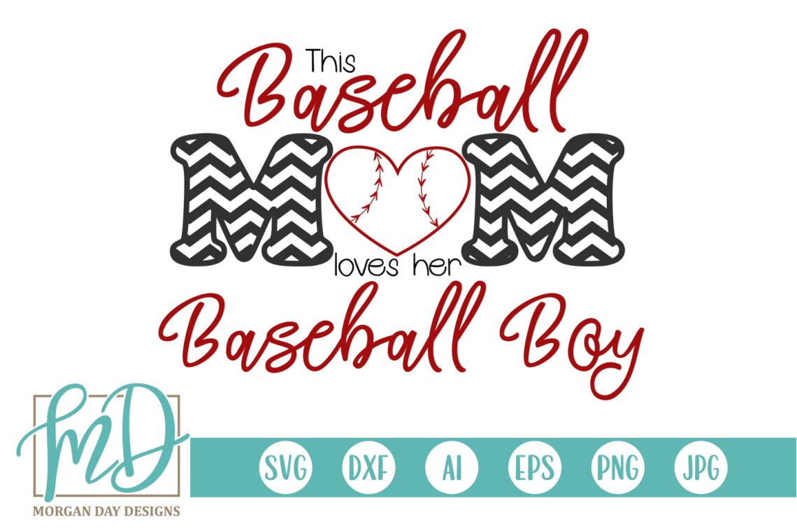 Download Baseball Mom Loves Her Baseball Boy SVG Graphic by Morgan ...