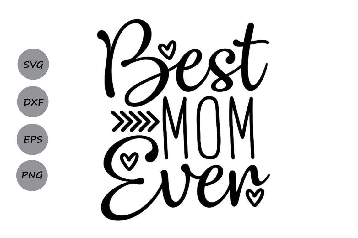 Download Best Mom Ever Svg. (Graphic) by CosmosFineArt · Creative ...
