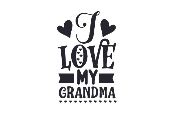 Download I Love My Grandma (SVG Cut file) by Creative Fabrica ...