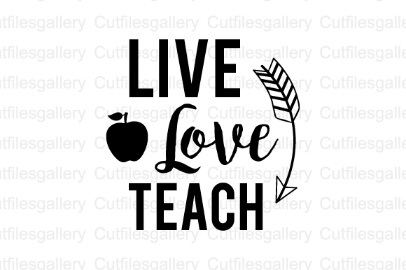 Download Live Love Teach SVG Graphic by cutfilesgallery - Creative ...