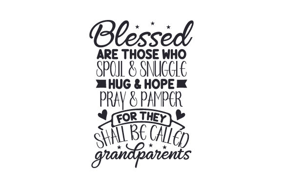 Blessed Are Those Who Spoil & Snuggle, Hug & Hope, Pray