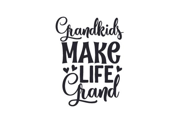 Grandkids Make Life Grand SVG Cut file by Creative Fabrica
