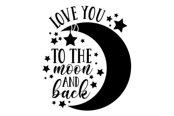 Love You to the Moon and Back (SVG Cut file) by Creative
