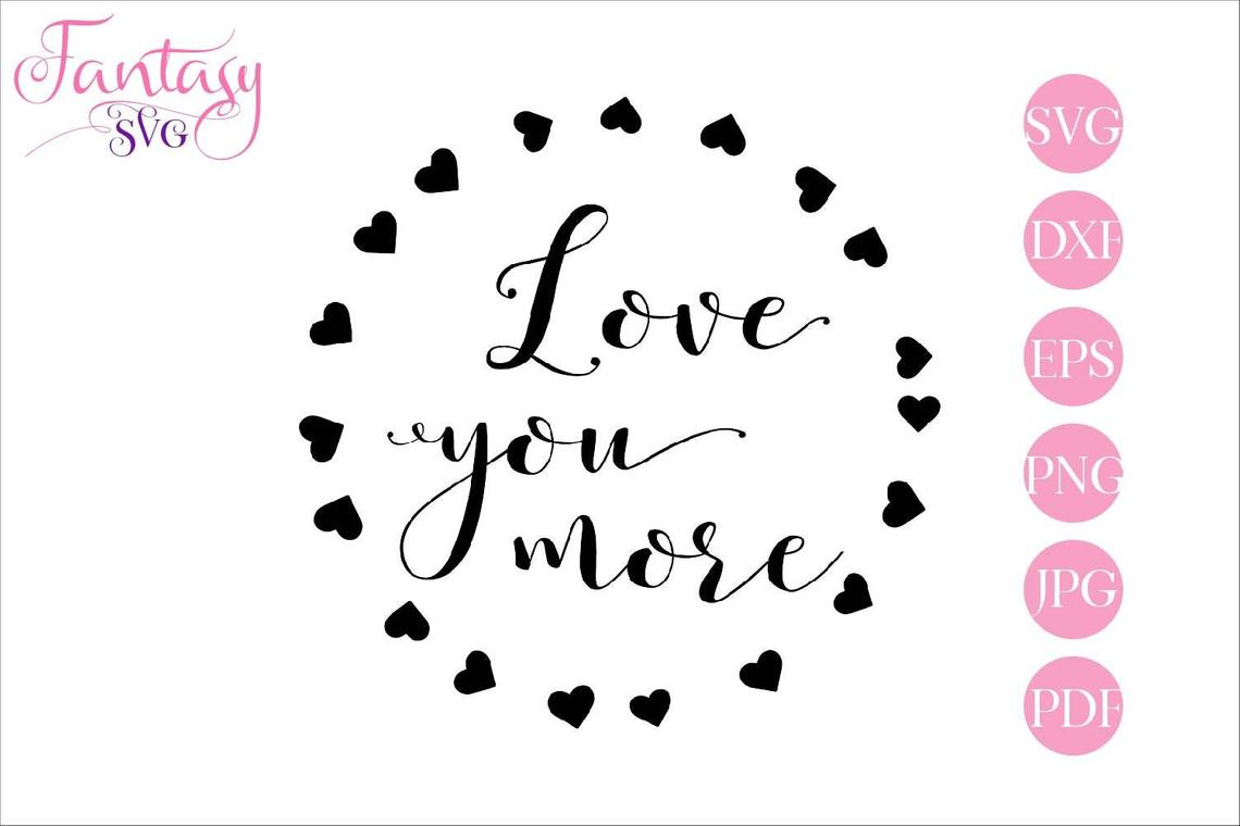 Download Love You More (Graphic) by Fantasy SVG · Creative Fabrica