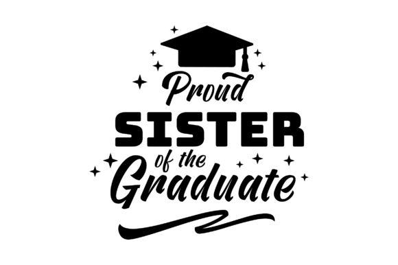 Proud Sister of the Graduate Design (Graphic) by FauzIDEA