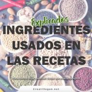 Ingredientes usados en las recetas: qué son, cómo usarlos, etc.