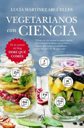Vegetarianos Con Ciencia - nuevo libro de nutrición de Lucía Martínez