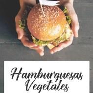 Hamburguesas vegetales - 20 recetas para chuparse los dedos
