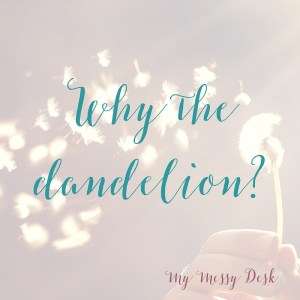 Why The Dandelion