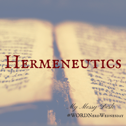 Word Nerd Wednesday Hermeneutics