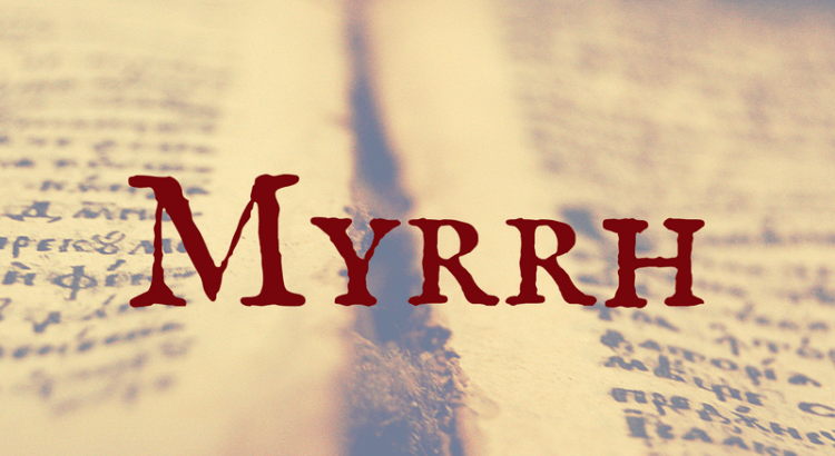 Word Nerd Wednesday Myrrh