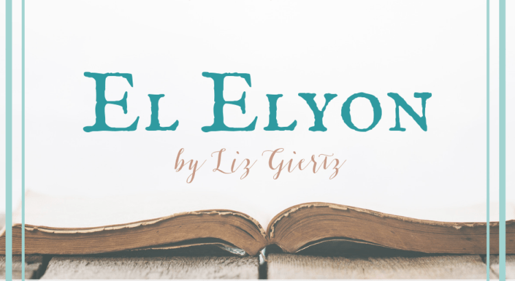 El Elyon Word Nerd Wednesday Liz Giertz