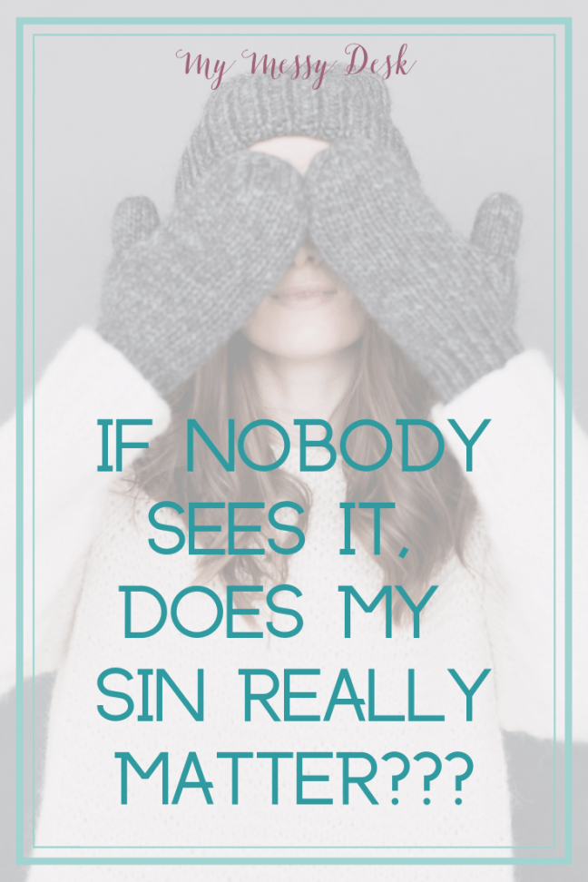 Does my sin really matter?