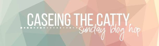 CASEing the Catty Sunday Blog Hop