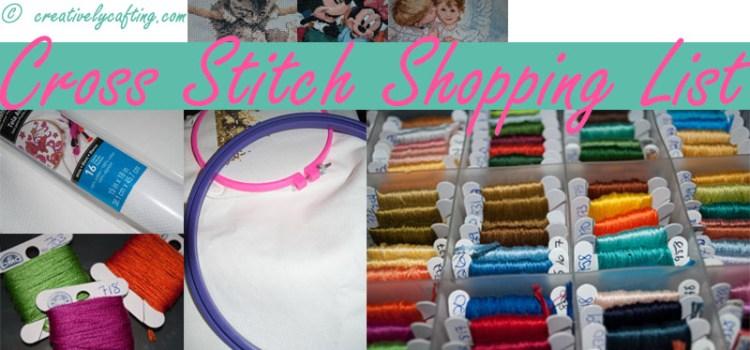 Cross Stitch Supplies – Shopping List