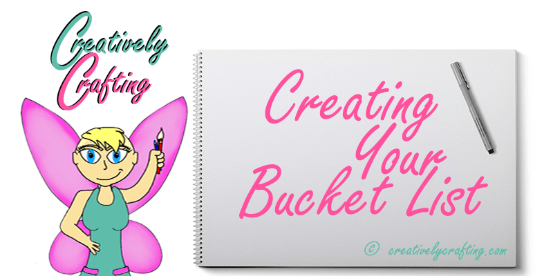Create a Bucket List – Creative Life Experiences